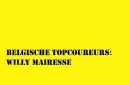 Belgische-topcoureurs-Willy-Mairesse3